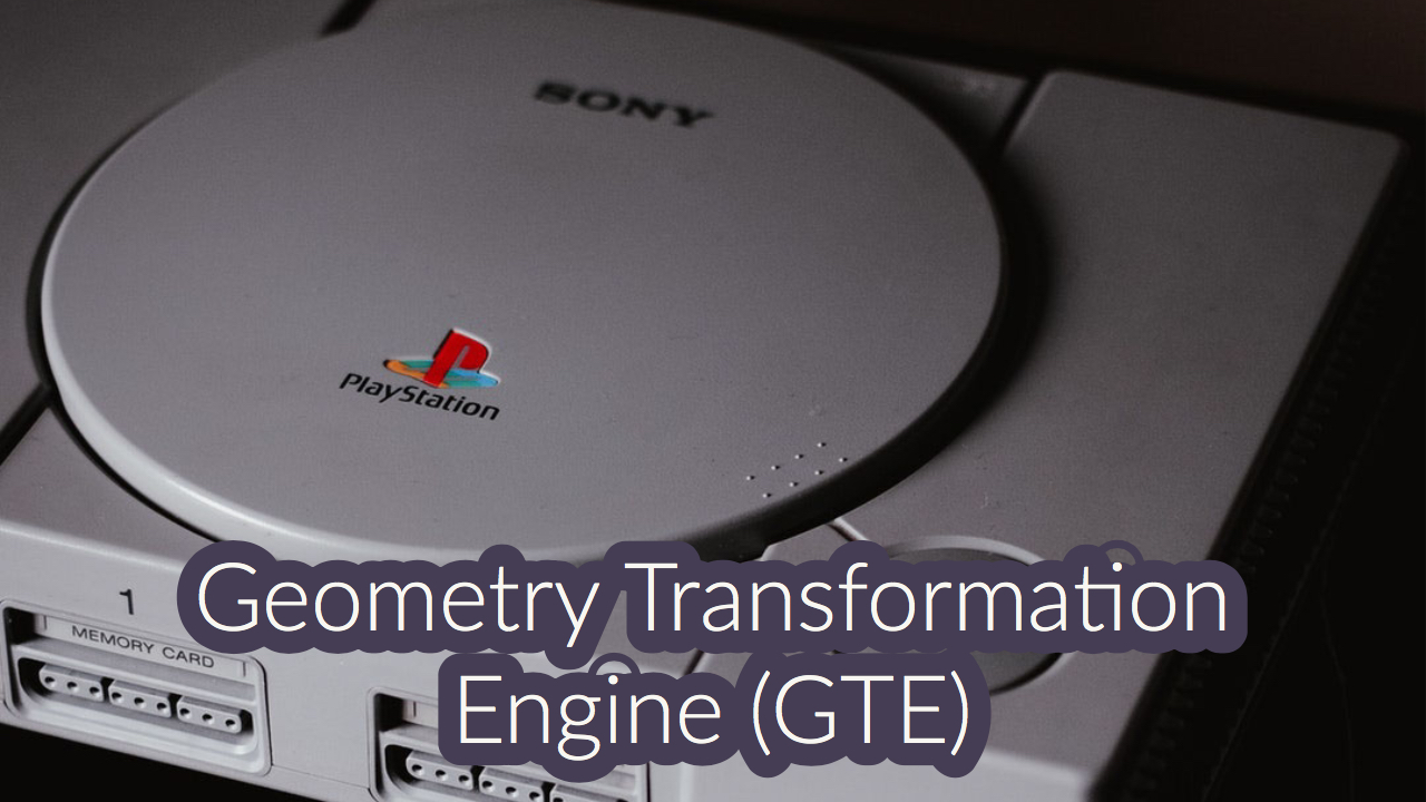 Playstation 1 Geometry Transformation Engine (GTE)