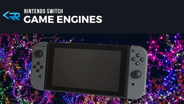 Nintendo Switch Game Engines
